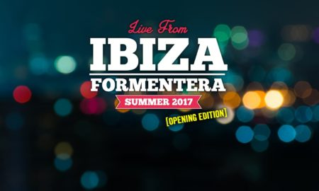 live_from_ibiza_opening_edition_2017__